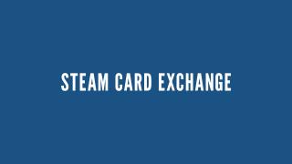 Steam Card Exchange