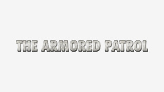 The Armored Patrol